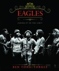 The Eagles. Ben Fong-Torres Ben Fong-Torres