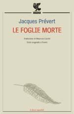 Le foglie morte  by  Jacques Prévert