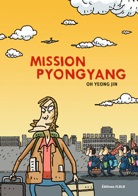 Mission Pyongyang  by  Oh, Yeong Jin