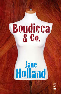 Boudicca and Co  by  Jane Holland