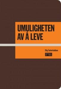 Umuligheten av å leve  by  Stig Sæterbakken