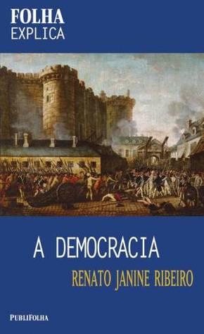 A Democracia Renato Janine Ribeiro
