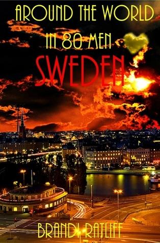 Sweden (Around the World in 80 Men, #9) Brandi Ratliff