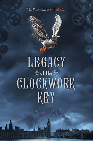 Legacy of the Clockwork Key (The Secret Order, #1)  by  Kristin Bailey