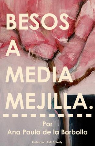 Besos a media mejilla Ana Paula De la Borbolla