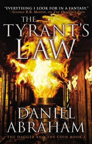 The Tyrants Law (The Dagger and the Coin, #3) Daniel Abraham