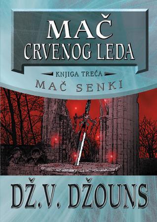 Mač crvenog leda (Mač senki, #3)  by  J.V. Jones