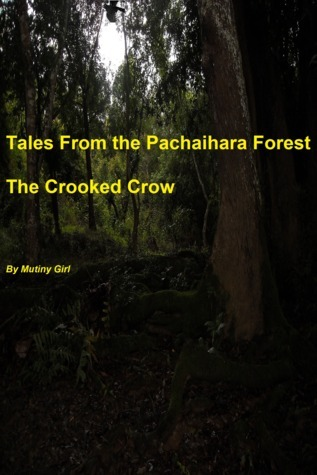 The Crooked Crow (Tales From the Pachaihara Forest, #1)  by  A.R. Sara