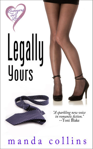Legally Yours (Lawyers in Love #1) Manda Collins