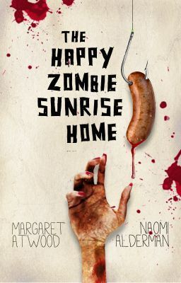 The Happy Zombie Sunrise Home  by  Margaret Atwood