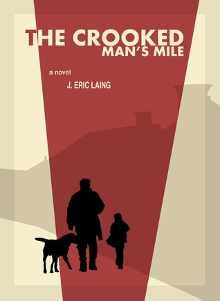The Crooked Mans Mile J. Eric Laing