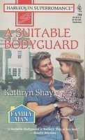 A Suitable Bodyguard  by  Kathryn Shay