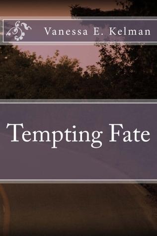 Tempting Fate  by  Vanessa E. Kelman