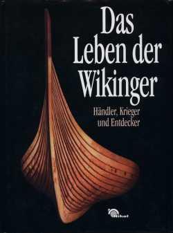 Das Leben Der Wikinger: Krieger, Händler Und Entdecker  by  James Graham-Campbell