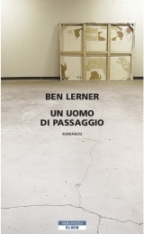 Un uomo di passaggio  by  Ben Lerner