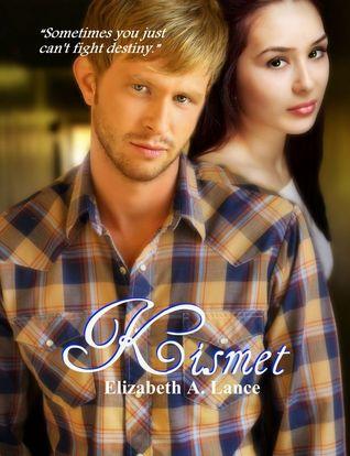 Kismet  by  Elizabeth A. Lance