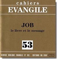 Cahiers Evangile numéro 53: Job Le livre et le message  by  Jean Lévêque