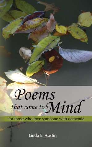 Poems That Come to Mind Linda E. Austin
