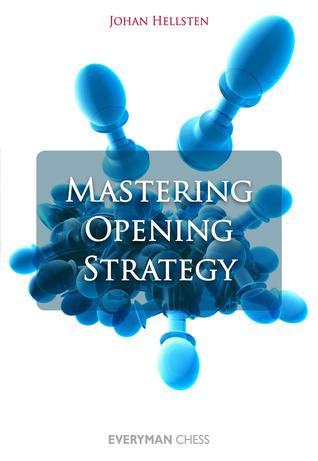 Mastering Opening Strategy Johan Hellsten