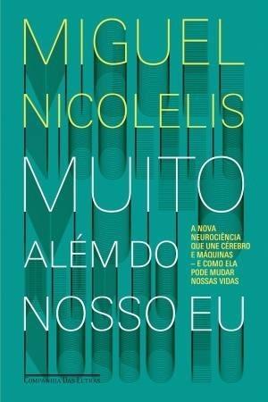 Muito Além Do Nosso Eu Miguel Nicolelis