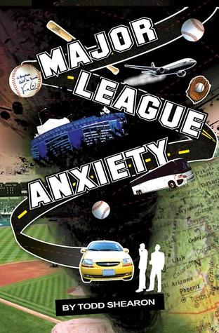 Major League Anxiety Todd Shearon