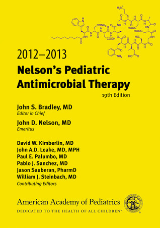 2012-2013 Nelsons Pediatric Antimicrobial Therapy  by  John   S. Bradley