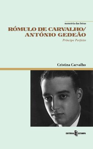 Rómulo de Carvalho/António Gedeão - Príncipe Perfeito Cristina Carvalho