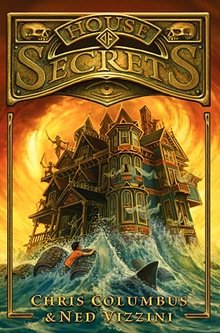 House of Secrets (House of Secrets, #1)  by  Chris Columbus