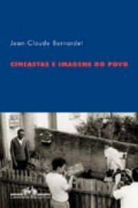 Cineastas e imagens do povo  by  Jean-Claude Bernadet