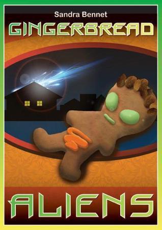 Gingerbread Aliens Sandra Bennett