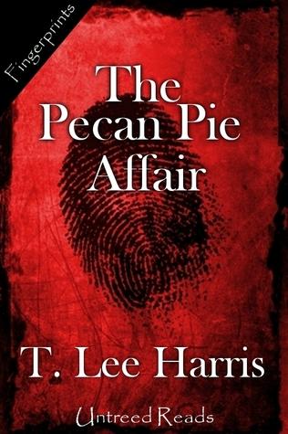 The Pecan Pie Affair T. Lee Harris