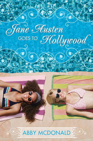 Jane Austen Goes to Hollywood Abby McDonald