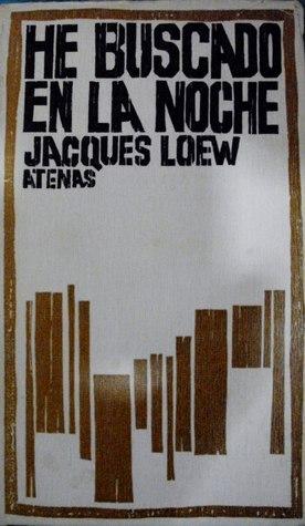 He buscado en la noche  by  Jacques Loew