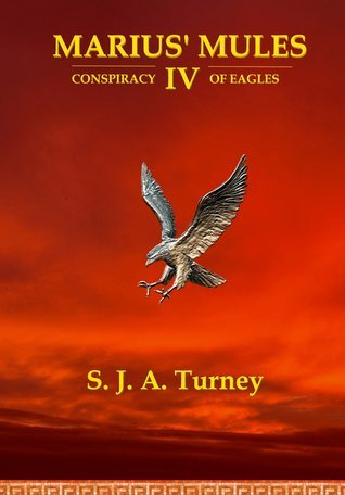 Conspiracy of Eagles (Marius Mules, #4)  by  S.J.A. Turney