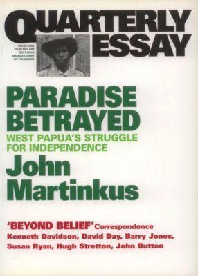 Paradise Betrayed: West Papuas Struggle For Independence John Martinkus