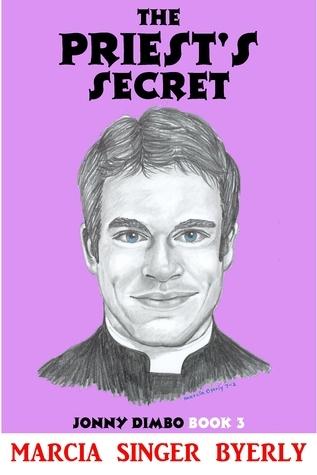The Priests Secret (Jonny Dimbo, #3) Marcia S. Byerly