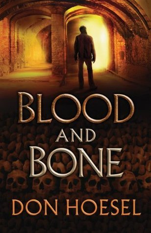 Blood and Bone  by  Don Hoesel
