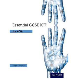 Essential GCSE ICT for AQA Student Book  by  Stephen Doyle