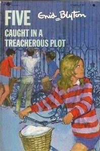 Five Caught in a Treacherous Plot Enid Blyton