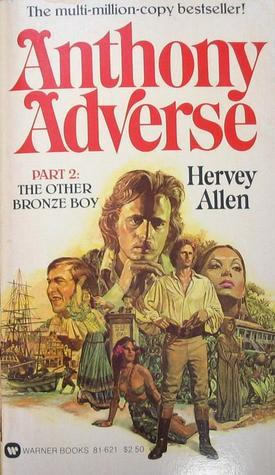 Anthony Adverse, Part 2: The Other Bronze Boy Hervey Allen