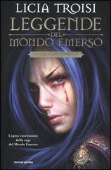 Leggende del Mondo Emerso: La Trilogia Completa  by  Licia Troisi
