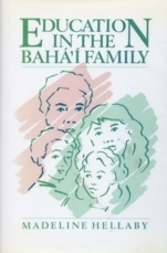 Education in the Bahai Family  by  Madeline Hellaby