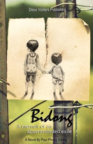 Bidong: A Memoir of an Absentminded Exile  by  Paul Phong Duong