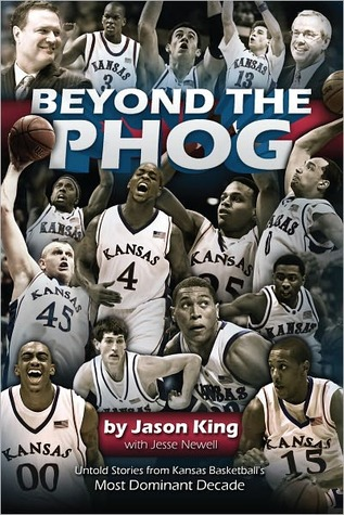 Kansas Jayhawks: A Year to Rembember- Inside the Greatest Season in KU Basketball History Jason  King