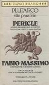 Vite parallele: Pericle e Fabio Massimo  by  Plutarch