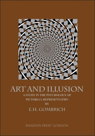 Art and Illusion: A Study in the Psychology of Pictorial Representation. E.H. Gombrich
