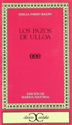 Los Pazos de Ulloa (Clásicos Castalia, #151) Emilia Pardo Bazán