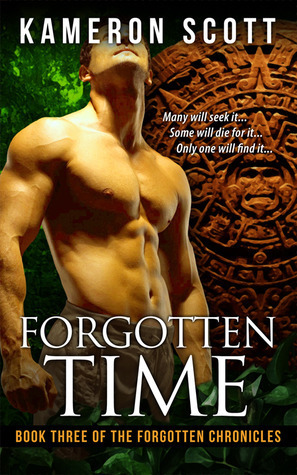 Forgotten Time (The Forgotten Chronicles, #3) Kameron Scott