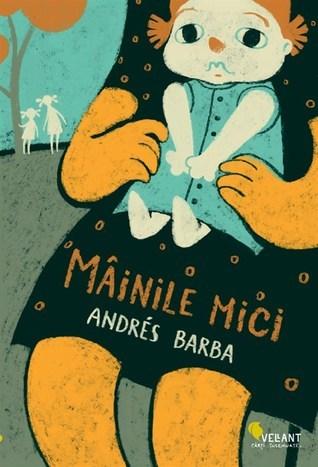 Mâinile mici Andrés Barba