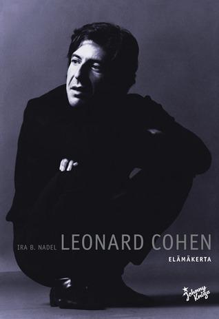 Leonard Cohen - Elämäkerta  by  Ira B. Nadel